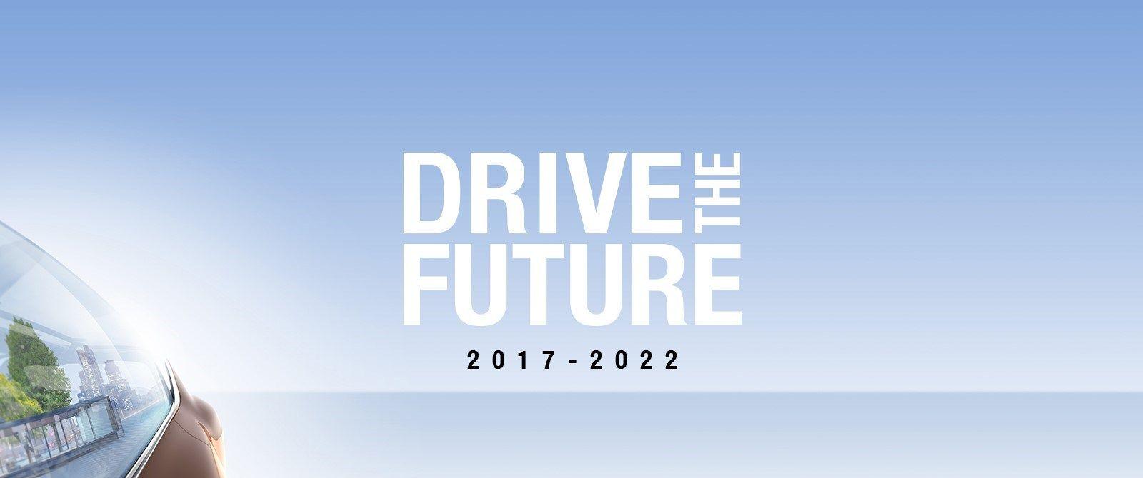 DRIVE THE FUTURE 2017-2022: НОВЫЙ СТРАТЕГИЧЕСКИЙ ПЛАН